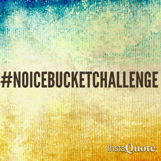 Image for Hashtag NOICEBUCKETCHALLENGE #noicebucketchallenge