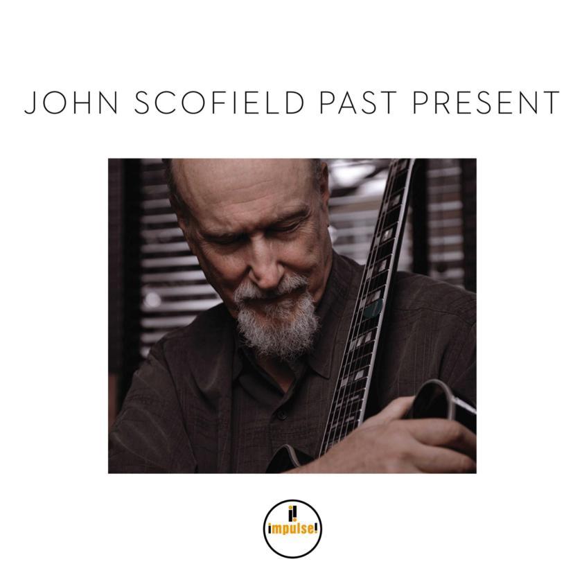 JOHN SCOFIELD: PAST PRESENT