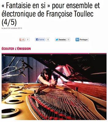 http://www.francemusique.fr/emission/alla-breve/2013-2014/fantaisie-en-si-pour-ensemble-et-electronique-de-francoise-toullec-4-5-10-24-2013-00-00