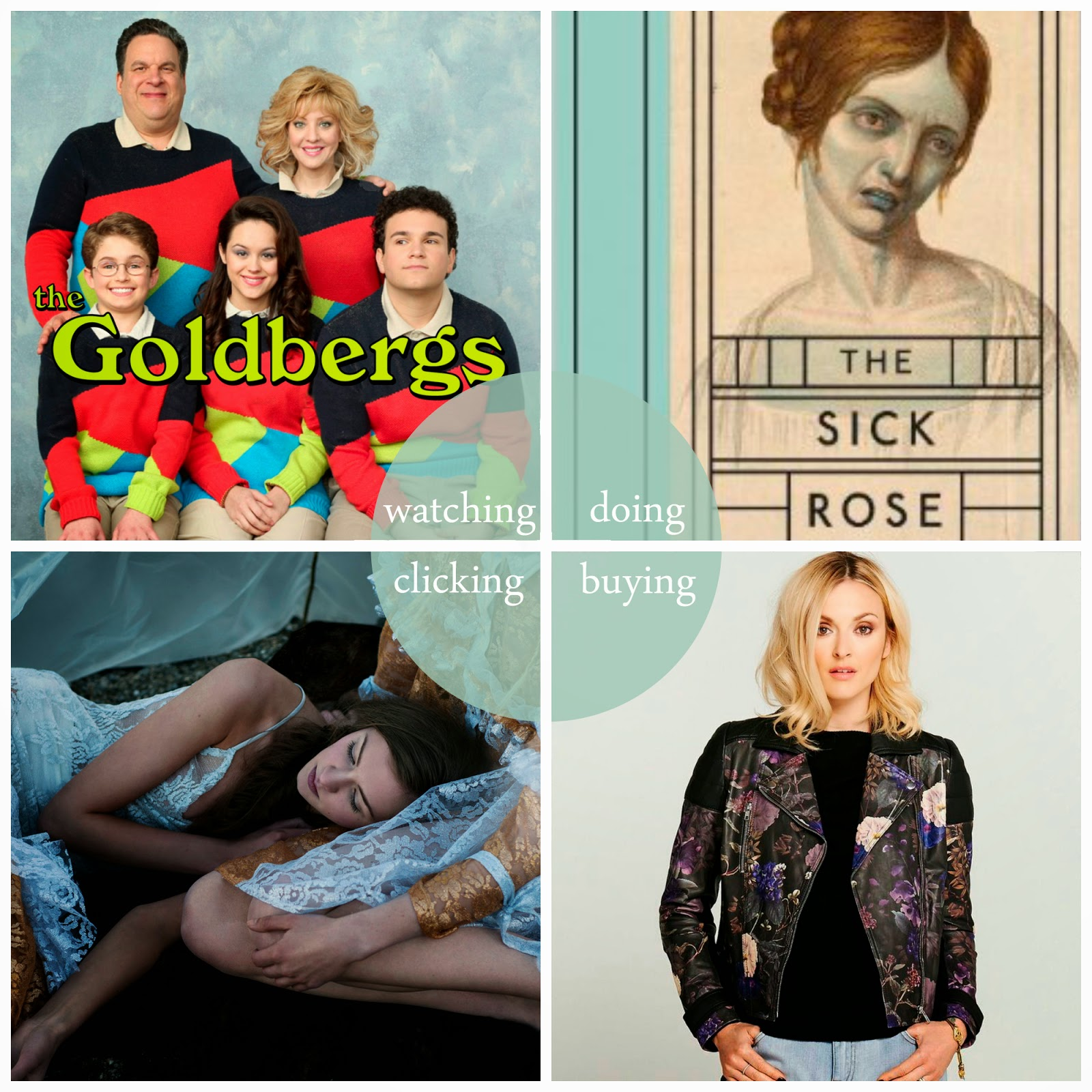 round up, best bits, favourites, month highlights, April, The Goldbergs, The Sick Rose, Very, leather jacket, Obscure Couture