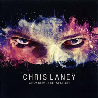 Chris Laney - Only Come Out At Night (2010)