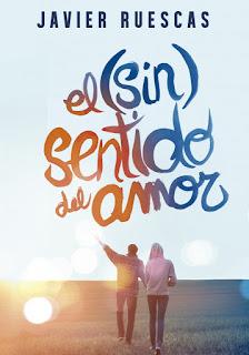 Reseña: ''El (Sin)Sentido del Amor'', de Javier Ruescas