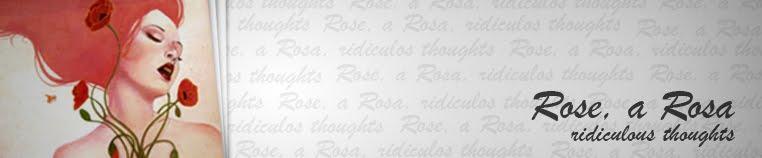 Rose, a Rosa