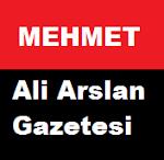 MEHMET ALİ ARSLAN GAZETESİ