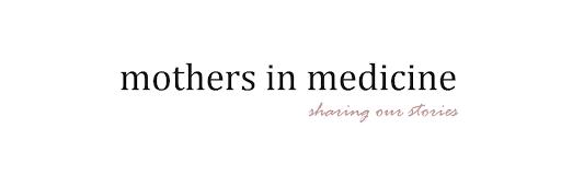 Mothers in Medicine