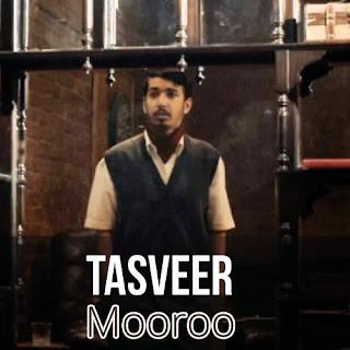 Tasveer Lyrics - Mooroo
