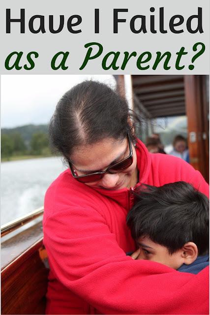 Have I Failed As A Parent?