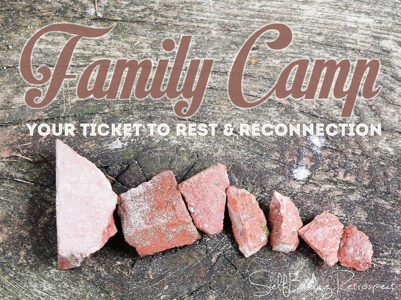 Family Camp {Your Ticket To Rest & Reconnection} - SelfBinding Retrospect by Alanna Rusnak