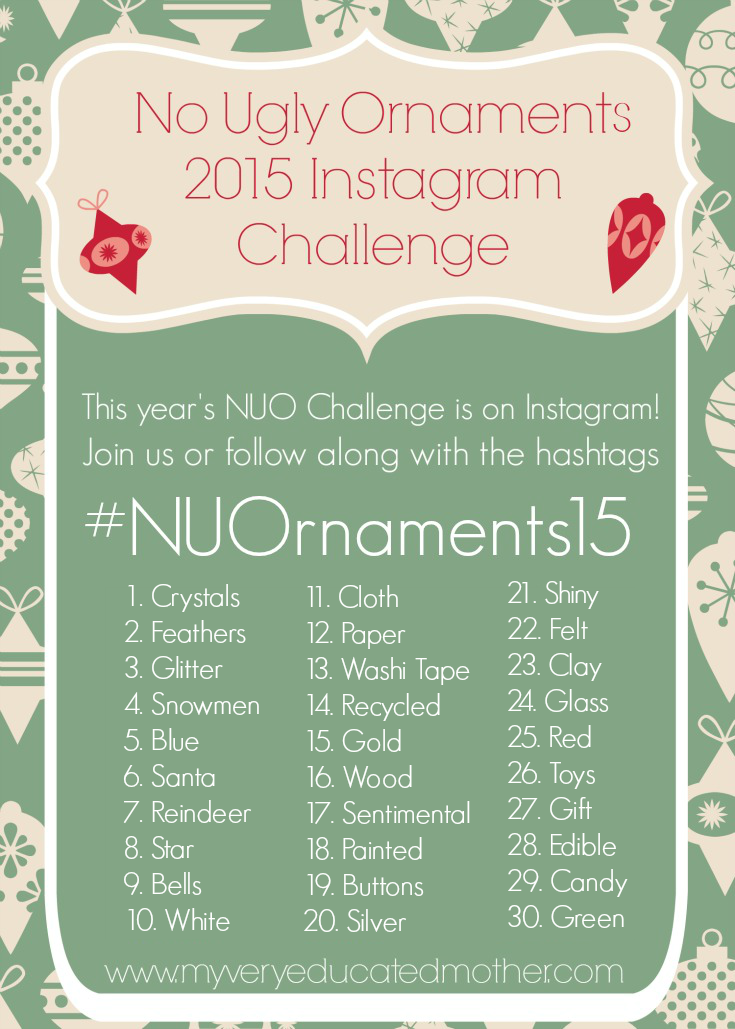 #NUOrnaments15 Here's the master list for the No Ugly Ornament Photo a Day Instagram Challenge hosted by @mvemother! It's always fun to see what kind of good, bad, and just plain crazy ornaments are out there!
