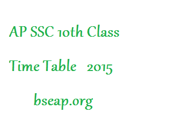 AP SSC 10th Class Time Table 2015 at bseap.org