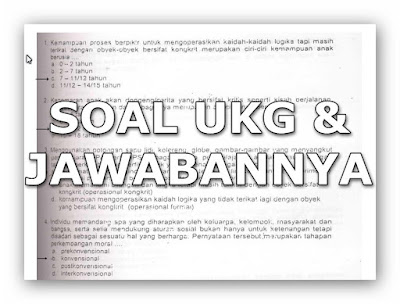 Soal Soal Latihan UKG 2015 dengan Kunci Jawabannya