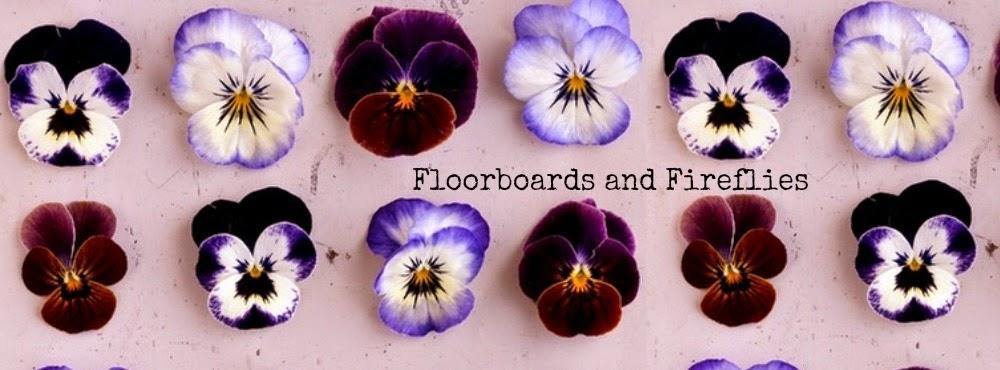 Floorboards and Fireflies
