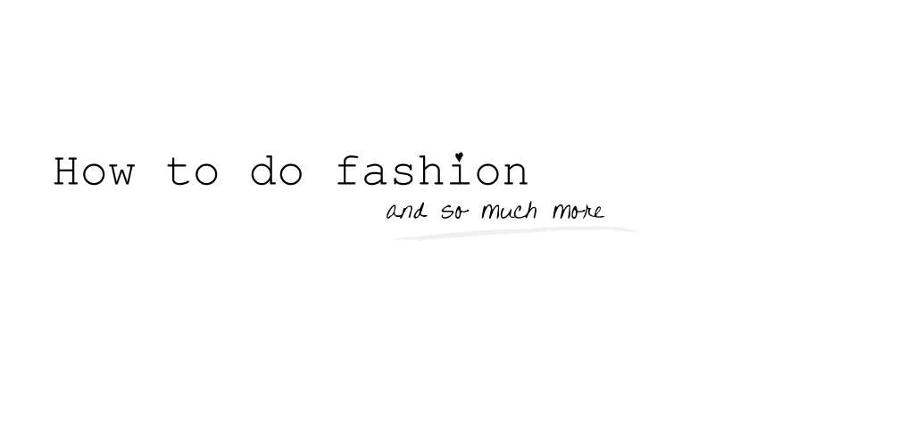 .How to do fashion