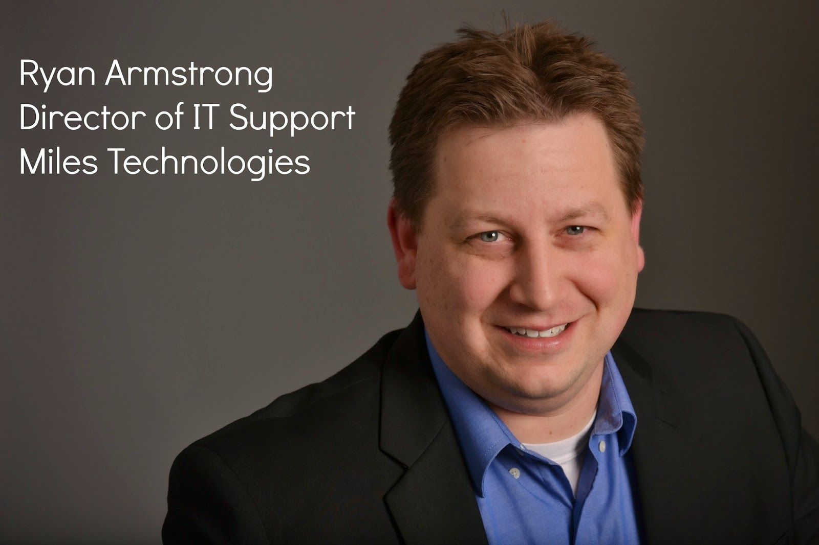 Ryan Armstrong Director of IT Support