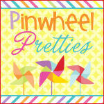 Pinwheel Pretties