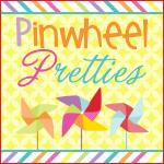 Pinwheel Pretties