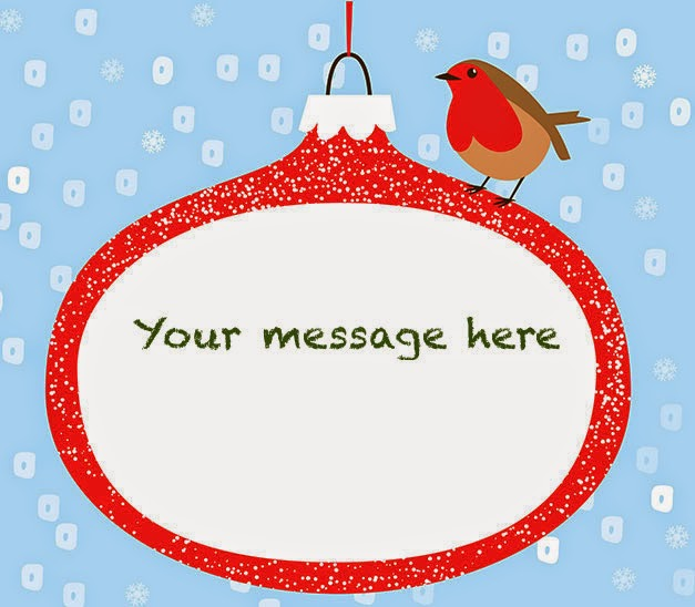 "A drawn picture of a Christmas bauble with a Red Robin perched on top. The text ""Your message here"" is written inside the bauble."
