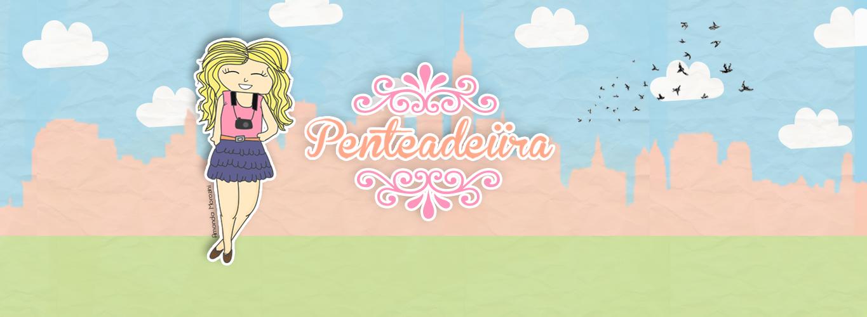 Penteadeiira, um blog de beleza e entretenimento