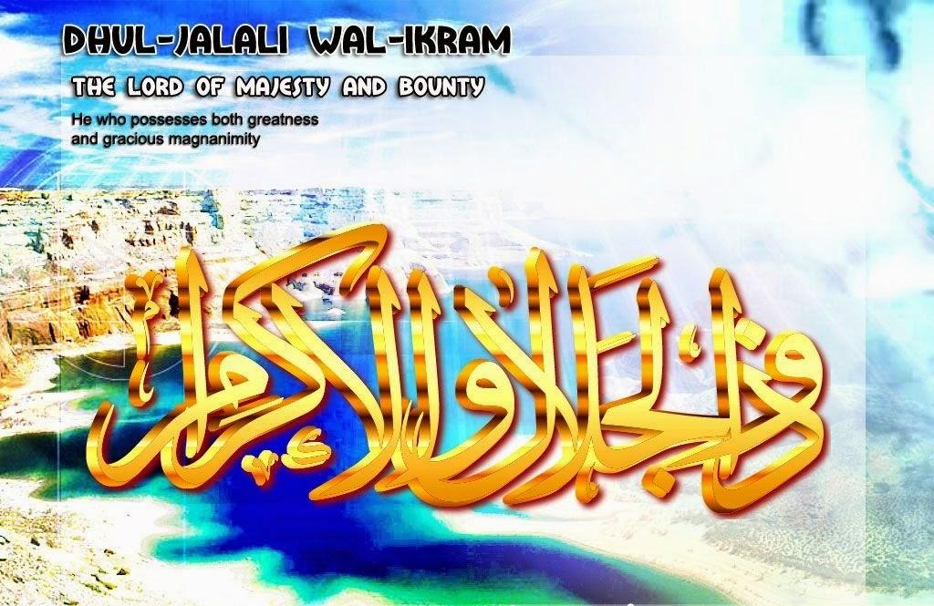 Belajar Ilmu Agama Islam: Asma'ul Husna, Dzul Jalaali Wal Ikraam