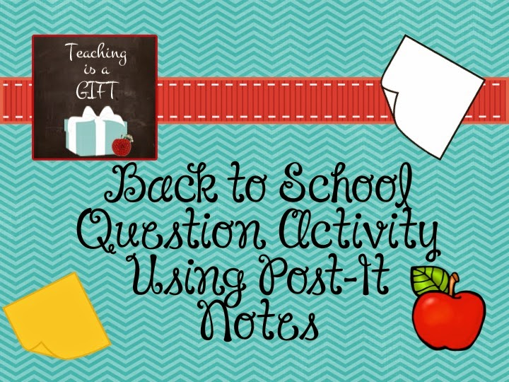Back To School Questions with Post It Notes via Teachingisagift.blogspot.ca