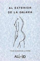 """""""AL EXTERIOR DE LA GALAXIA""""  Poetry by Pilar Iglesias"""