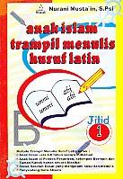 toko buku rahma: buku ANAK ISLAM TRAMPIL MENULIS HURUF LATIN - Jilid 1, pengarang nurani musta'in, penerbit pustaka amanah
