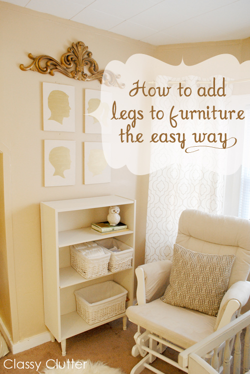 Today Im Going To Show You How Add Legs Virtually Any Piece Of Furniture Its Super Simple And Pretty Fool Proof If Can Use A Drill