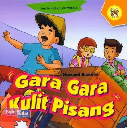 http://www.bukukita.com/Anak-Anak/Pendidikan-Anak/121912-Gara-Gara-Kulit-Pisang.html