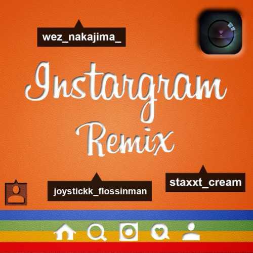 [Single] WEZ – Instargram (REMIX) feat. Staxx T & JOYST (2015.09.11/MP3/RAR)