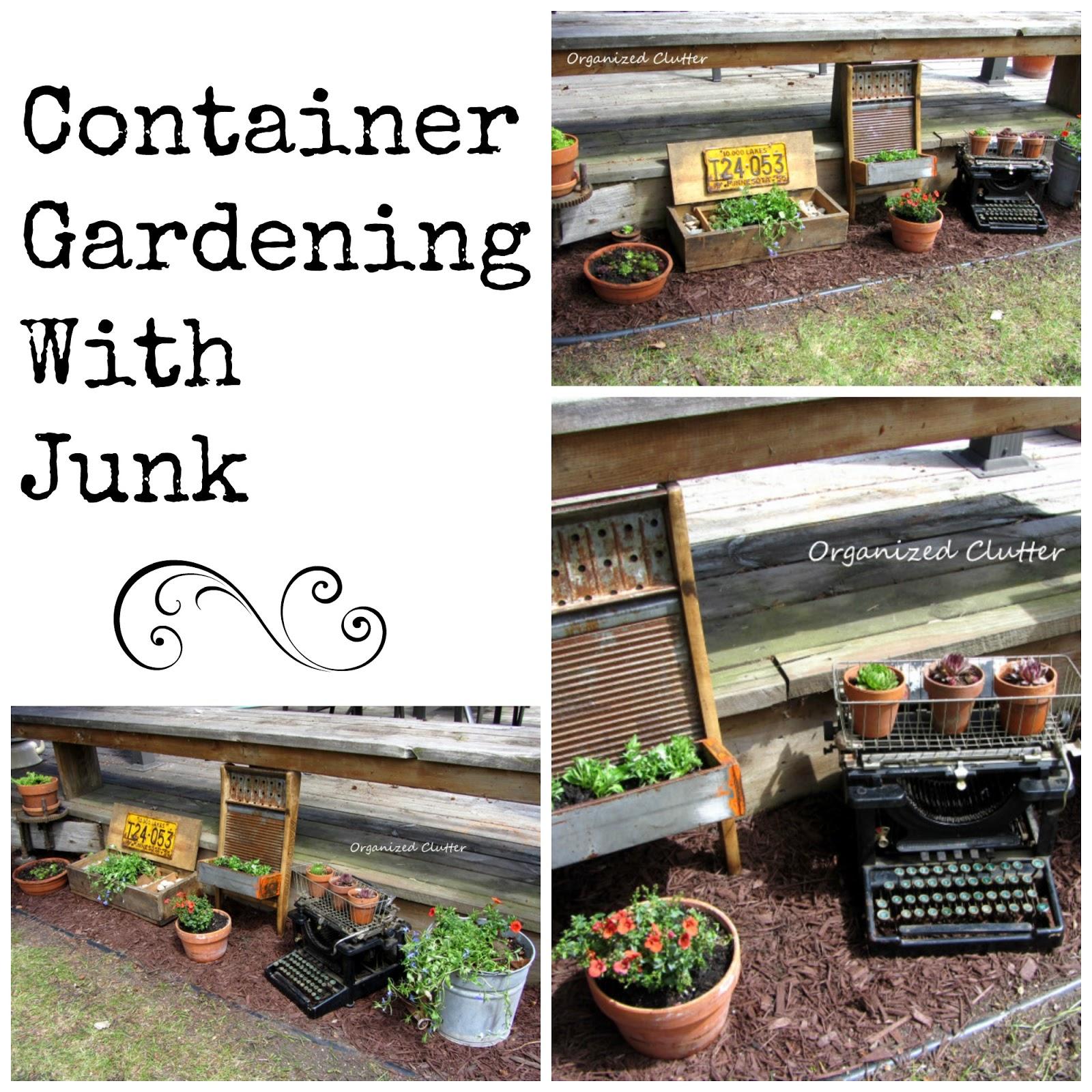 Junk Gardening www.organizedclutterqueen.blogspot.com