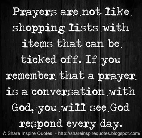 prayers are not like shopping lists with items that can be