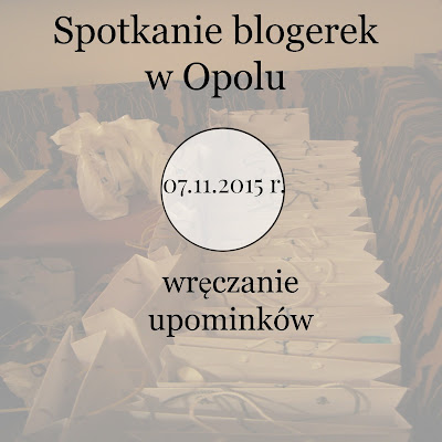 Spotkanie blogerek w Opolu, 07.11.2015 r.