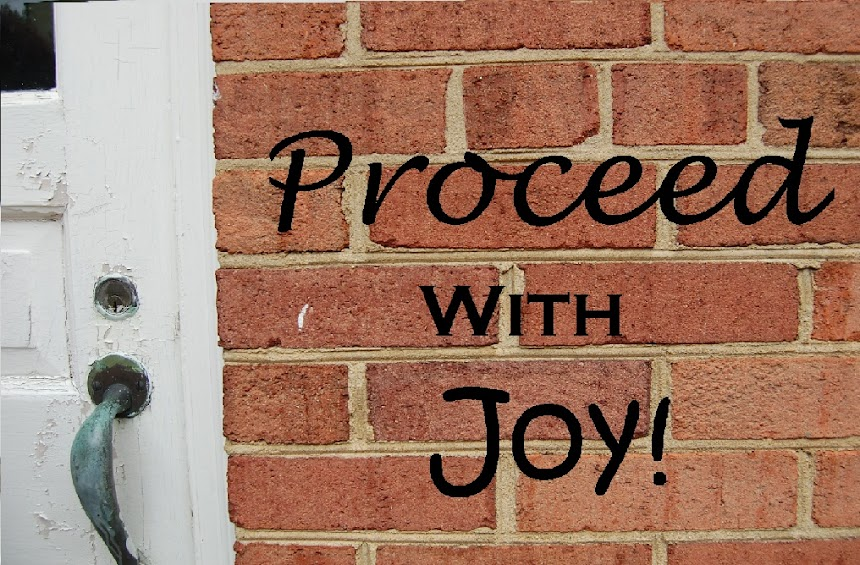 Proceed With Joy