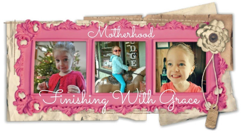 Motherhood: Finishing with Grace