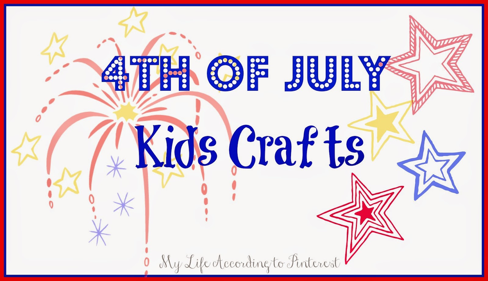 my life according to pinterest 4th of july kids crafts ideas