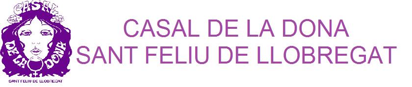 CASAL DE LA DONA Sant Feliu de Llobregat