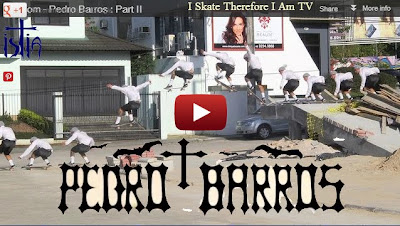 Pedro Barros Skateboard Video