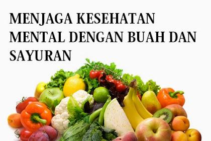 Menjaga Kesehatan Mental dengan Buah dan Sayuran