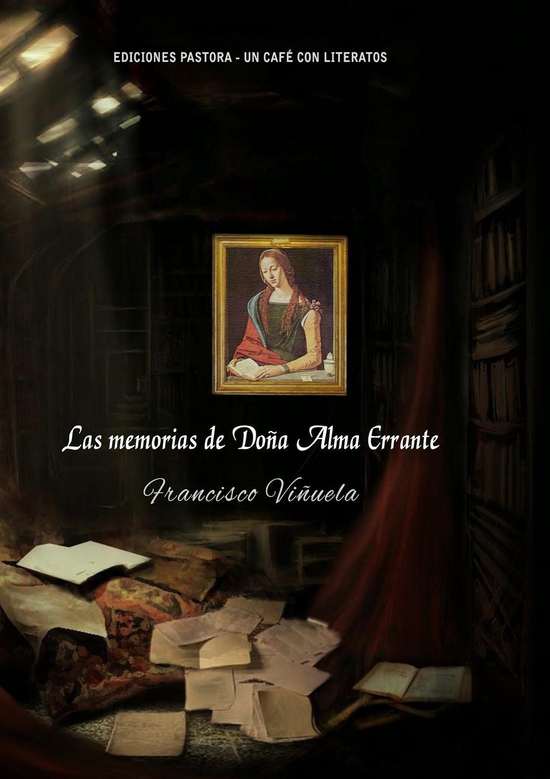 LAS MEMORIAS DE DOÑA ALMA ERRANTE<br> Francisco Viñuela