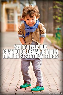 Ser tan feliz que cuando los demás te miren, también se sentirán felices