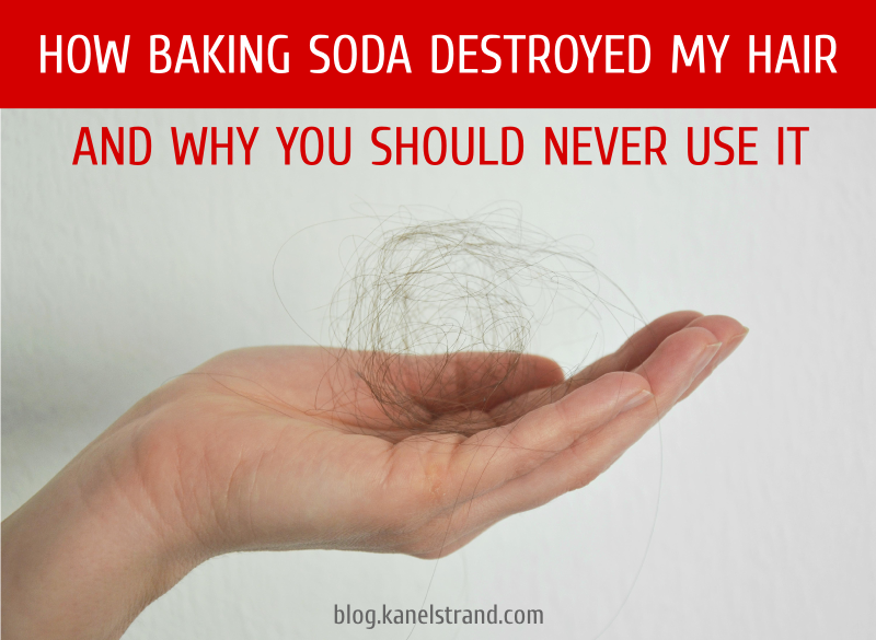 How baking soda destroyed my hair and why you should never use it
