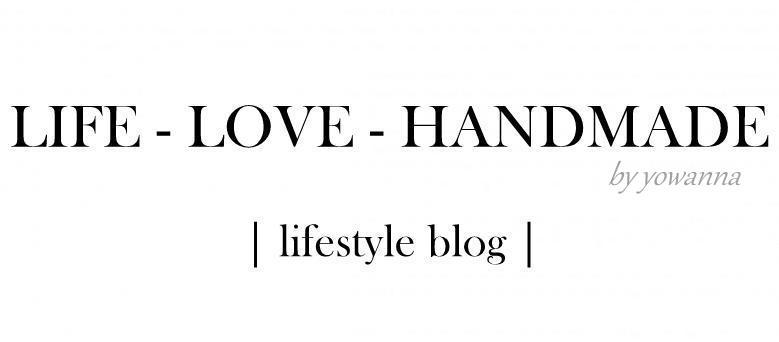LIFE - LOVE - HANDMADE
