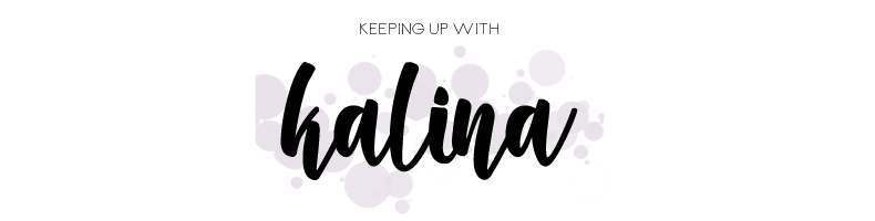 Keeping Up With Kalina