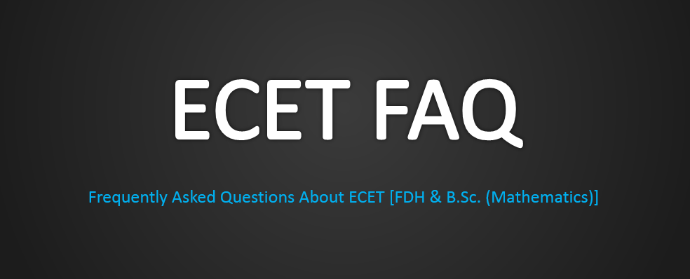 Frequently Asked Questions About ECET