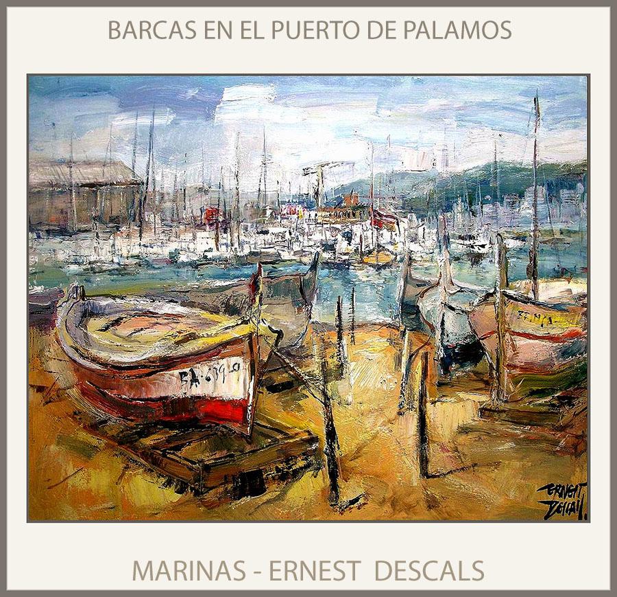PALAMOS-PINTURA-MARINA-BARCAS-PUERTO-PORT-PINTURAS-CUADROS-PINTOR-ERNEST DESCALS-