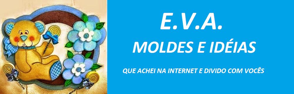 E.V.A. Moldes e Idéias