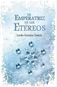 novela La emperatriz de los etéreos escritora Laura Gallego García