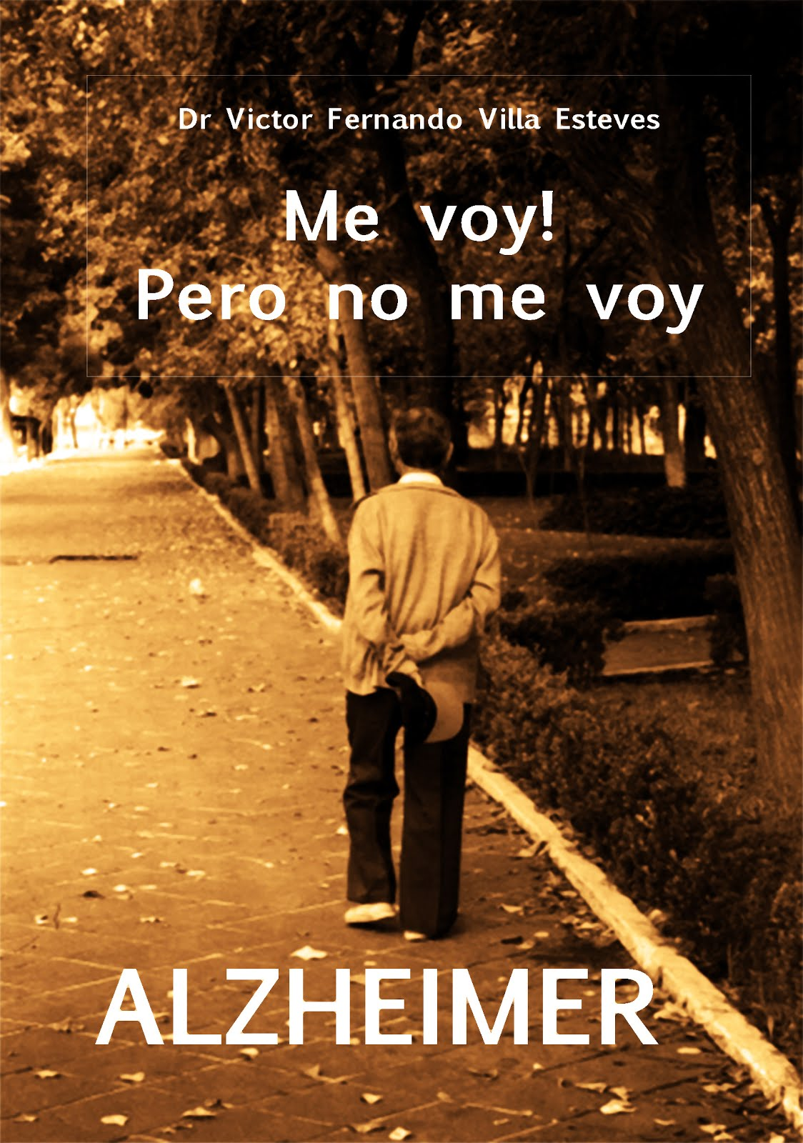 """LIBRO Alzheimer; """"Me voy pero no me voy"""""""