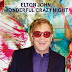 A Wonderful Crazy Night for Elton John just started