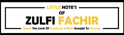 Little Note's of Zulfi Fachir